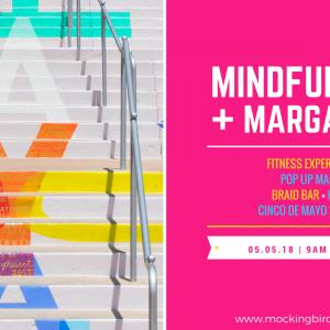Mindfullness & Margaritas, May 5th, Mockingbird Station