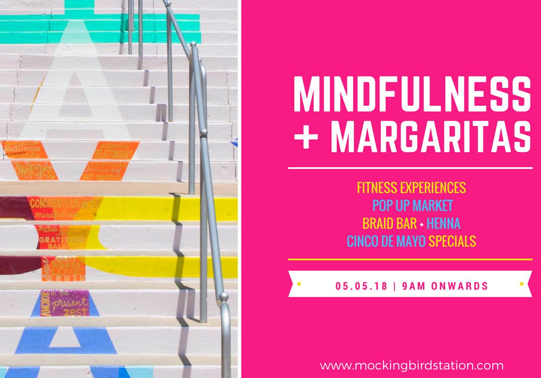 Mindfullness & Margaritas, May 5h, Mockingbird Station